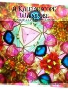 A Kaleidoscope Wardrobe: Hwyls of a Lifetime (2nd Edition)