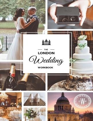 The London Wedding Workbook: Make It Meaningful, Make It Yours, Make It Happen