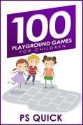 100 Playground Games for Children
