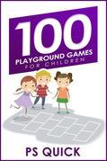 100 Playground Games for Children