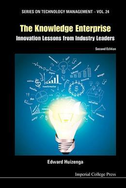 The Knowledge Enterprise: Innovation Lessons from Industry Leaders