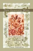 This Heavenly Wine: Poem from the Divan-e Jami