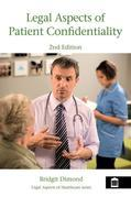 Legal Aspects of Patient Confidentiality 2nd edition