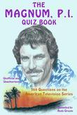 The Magnum, P.I. Quiz Book: 300 Questions on the American Television Series