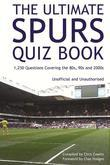 The Ultimate Spurs Quiz Book: 1,250 Questions Covering the 80s, 90s and 2000s