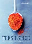 Fresh Spice: Vibrant recipes for bringing flavour, depth and colour to home cooking