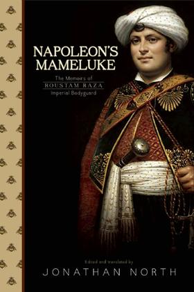 Napoleon's Mameluke: The Memoirs of Roustam Raeza