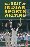 The Best of Indian Sports Writing