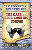 The Case of the Good-Looking Corpse: The P.K. Pinkerton Mysteries: Book Two