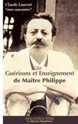 Guérisons et Enseignements de Maître Philippe