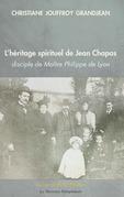 L'héritage spirituel de Jean Chapas disciple de Maître Philippe de Lyon