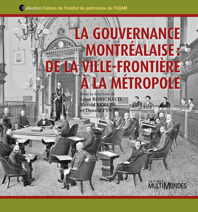 La gouvernance montréalaise : de la ville-frontière à la métropole