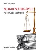 Nozioni di procedura penale per l'esame da giornalista