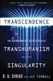 Transcendence: The Disinformation Encyclopedia of Transhumanism and the Singularity