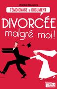 Divorcée malgré moi !