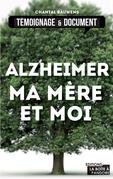 Alzheimer, ma mère et moi