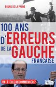 100 ans d'erreurs de la gauche française
