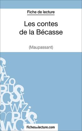 Fiche de lecture : Les contes de la Bécasse