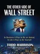 Other Side of Wall Street, The, Portable Documents: In Business It Pays to Be an Animal, in Life It Pays to Be Yourself