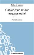 Cahier d'un retour au pays natal d'Aimé Césaire (Fiche de lecture)