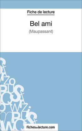 Bel ami de Guy de Maupassant (Fiche de lecture)