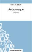 Andromaque de Racine (Fiche de lecture)