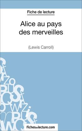Alice au pays des merveilles de Lewis Carroll (Fiche de lecture)