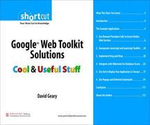 Google Web Toolkit Solutions (Digital Short Cut): Cool &amp; Useful Stuff