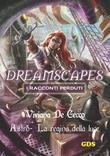 Astro La regina della luce - Dreamscapes - I racconti perduti- Volume 17