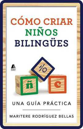 Como criar ninos bilingues (Raising Bilingual Children Spanish edition)