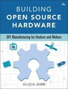 Building Open Source Hardware: DIY Manufacturing for Hackers and Makers