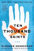 Ten Thousand Saints: A Novel