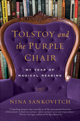 Tolstoy and the Purple Chair: My Year of Magical Reading