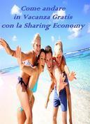Come andare in vacanza Gratis con la Sharing Economy