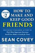 "Decision #2: How to Make and Keep Good Friends: Previously published as part of ""The 6 Most Important Decisions You'll Ever Make"""