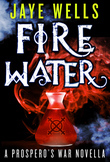 Fire Water: A Prospero's War Novella