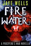 Fire Water: A Prospero's War Novella