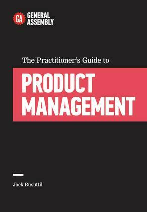 The Practitioner's Guide to Product Management: Top Practitioners Share Lessons Learned on the Journey from Beginner to Expert