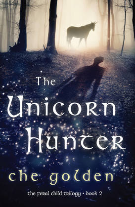 The Unicorn Hunter: The Feral Child Trilogy