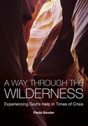 A Way Through the Wilderness: Experiencing God's Help in Times of Crisis