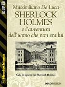 Sherlock Holmes e l'avventura dell'uomo che non era lui