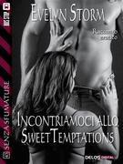 Incontriamoci allo Sweet Temptations
