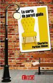 Charlotte Perkins Gilman - La carta da parati gialla
