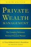 Private Wealth Management: The Complete Reference for the Personal Financial Planner, Ninth Edition