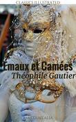 Émaux et Camées (RSMediaItalia Classics Illustrated Edition)