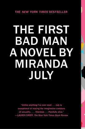 The First Bad Man: A Novel