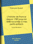 L'histoire de France depuis 1789 jusqu'en 1848 racontée à mes petits-enfants