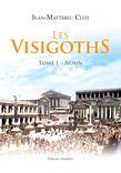Les Visigoths  -Tome 1 - Noun