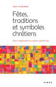 Fêtes, traditions et symboles chrétiens