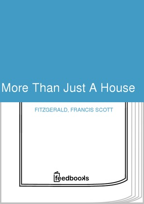 More Than Just A House